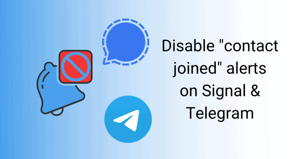 "Stop ""friend joined"" alerts on Signal and Telegram"