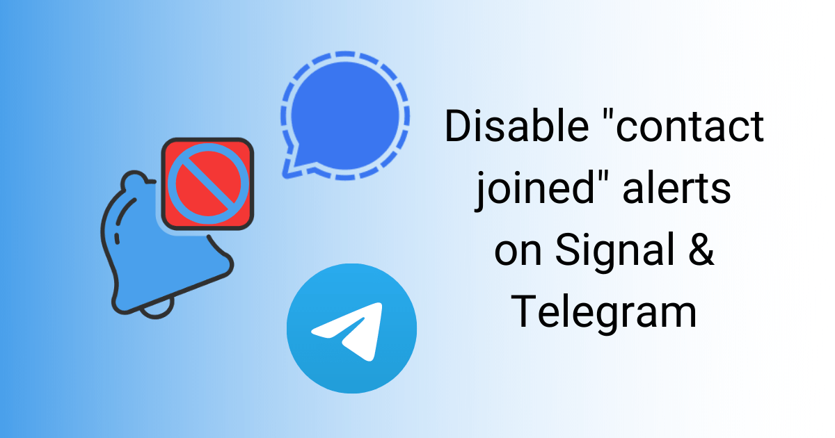 """Stop """"friend joined"""" alerts on Signal and Telegram"""